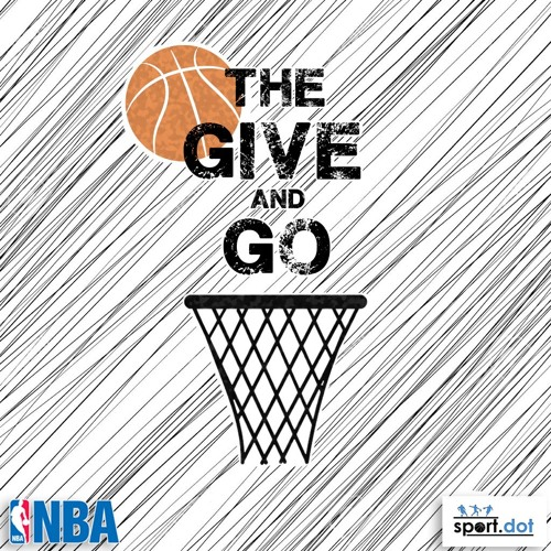 The Give and Go (Ep.10) - Bring on the playoffs