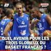 Quel avenir pour les trois glorieux du basket français ?