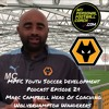 MPFC Youth Soccer Development Podcast Episode 24 Marc Campbell