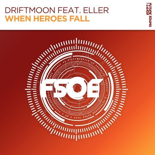 Driftmoon feat. Eller - When Heroes Fall [FSOE]