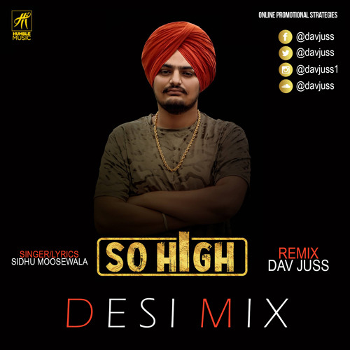 So High Desi Mix - Dav Juss | Sidhu Moose Wala (Uchiyaan Gallan