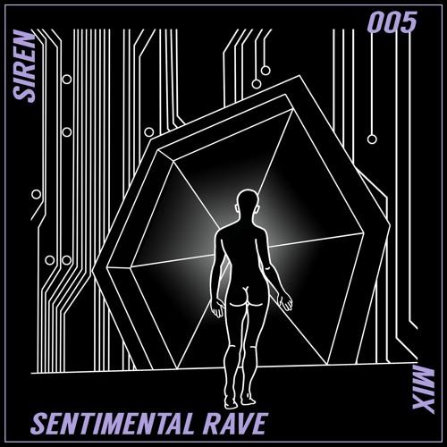 SIREN MIX 005: Sentimental Rave