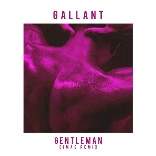 Gallant - Gentleman (DIMAS Remix)