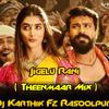 Jigelu Rani ( Theenmaar Mix ) Dj Karthik Fz Rasoolpura