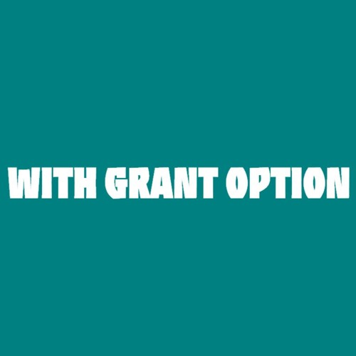 WITH GRANT OPTION