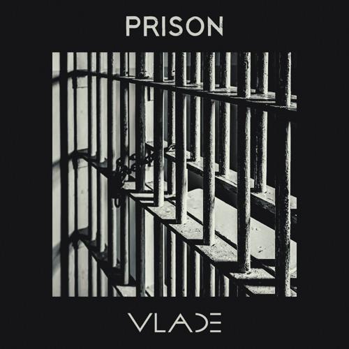VLADE - Prison (Original MIx)
