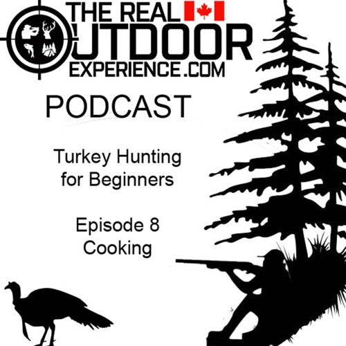 Turkey Hunting for Beginners - Episode 8 - Cooking the Turkey