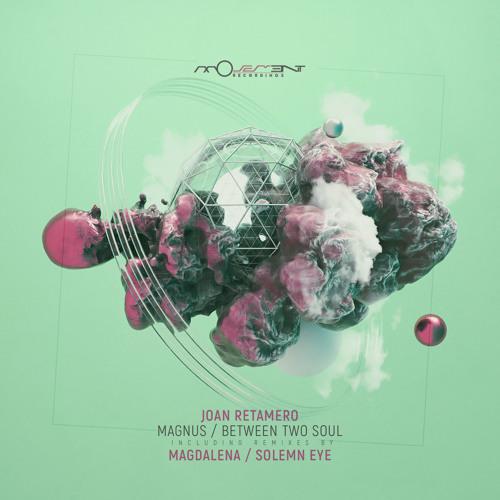 PREMIERE: Joan Retamero - Between Two Souls [Movement Recordings]