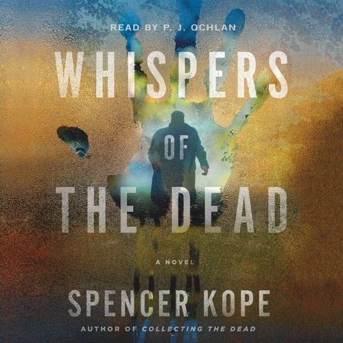 Whispers of the Dead by Spencer Kope, audiobook excerpt