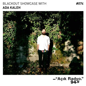 Blackout Showcase Radio Show #074 w/ Ada Kaleh