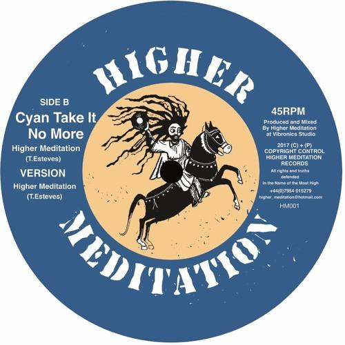 Higher Meditation - Cyan Take It No More