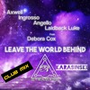 Axwell Ingrosso Angello Laidback Luke - Leave The World Behind (Karasinski & Stramazo Club Mix)