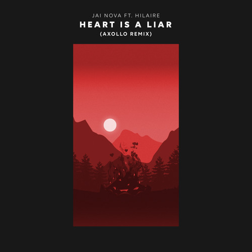 Jai Nova - Heart Is A Liar (Axollo Remix)