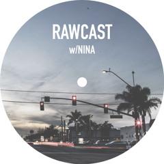 RAWCAST w/Nina