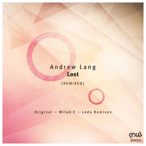 Andrew Lang - Lost (Milad E Remix) [PHW311]