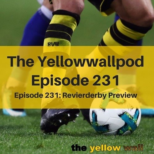 Episode 231: Revierderby Preview