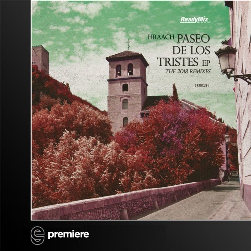 Premiere: Hraach - Paseo De Los Tristes (Britta Unders Happy Camper Remix) - Ready Mix Records