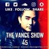 The V Λ N C E show 45