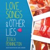 Love Songs & Other Lies by Jessica Pennington, audiobook excerpt