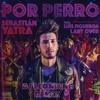 Sebastián Yatra Ft. Luis Figueroa Y Lary Over - Por Perro (Remix)DJ LeonKing