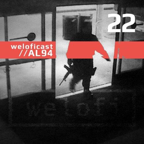 Weloficast vol. 22 w/ AL94