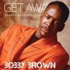 Get Away (Soulboss Soulbounce Remix) - Bobby Brown