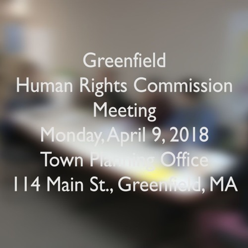Greenfield Human Rights Commission Meeting April 9, 2018