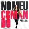 No Meu Comando - Perlla & Edson Pride (JUNCE Mash)FREE DOWNLOAD
