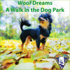 WooFDreams A Walk in the Dog Park