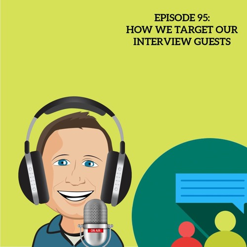 95 How We Target Podcast Guests