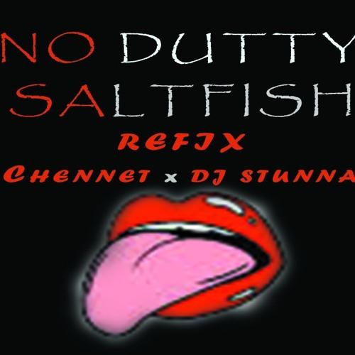 NO DUTTY SALTFISH | DJ STUNNA REFIX by Dj Stunna | Free