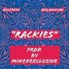 Rackies (prod. By MikeDexclusive)