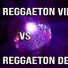 REGGAETON DEL VIEJO VS REGGAETON DE AHORA - DJ CHIMI ✘ DJ SOGA MIX 2018