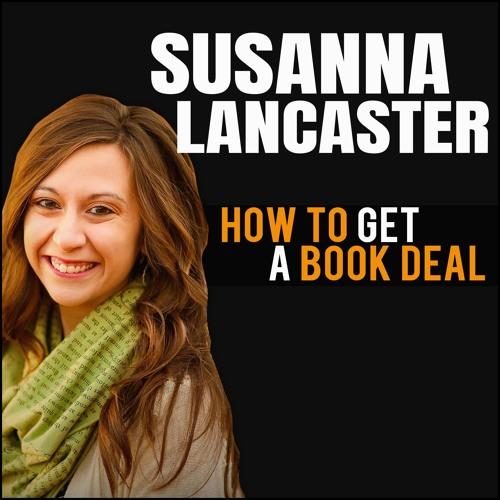 Susanna Lancaster: How To Get A Book Deal