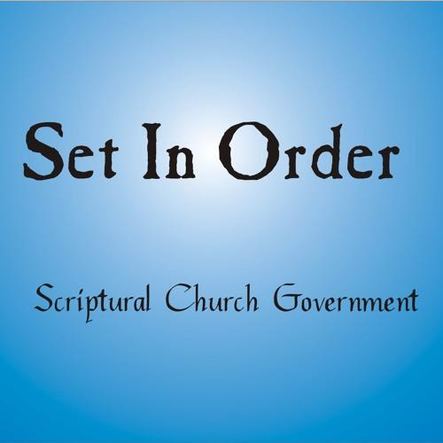Set In Order(Scriptural Church Govt.)#1