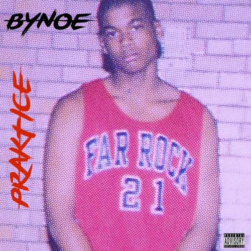 BYNOE x Young M.A - PRAKTICE (Riot Mix)