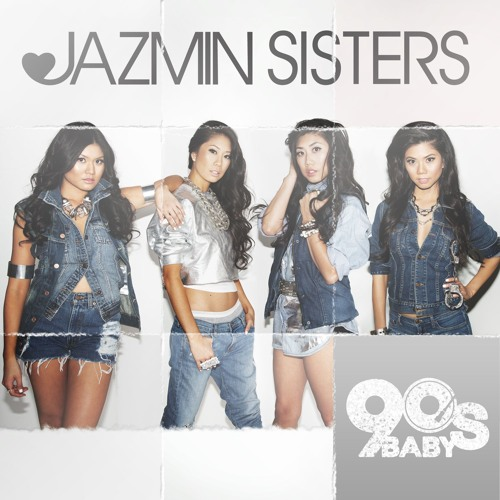 JAZMIN Sisters - 90's Baby Intro
