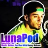 LunaPod Ep 7 - Music, Babies, And Fun With Nancy Malcun