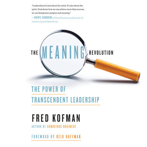 The Meaning Revolution by Fred Kofman, read by Fred Kofman, Arthur Morey