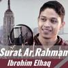 Surat Ar Rahman - Ibrohim Elhaq