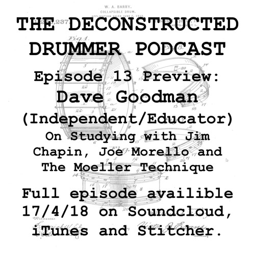 Episode 13 Preview - Dave Goodman (Independent/Educator)
