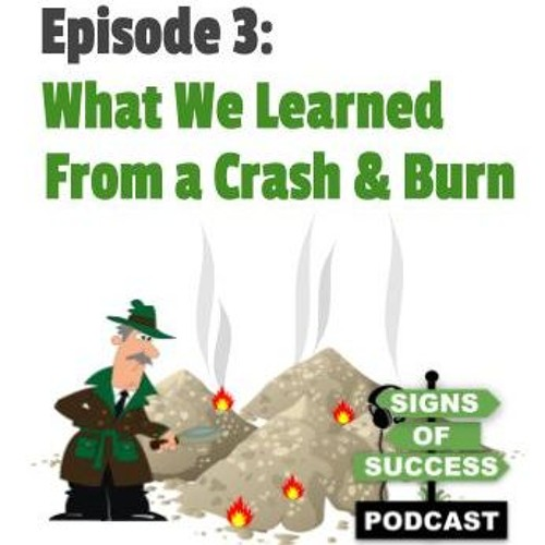 Episode 3: What We Learned From A Crash And Burn