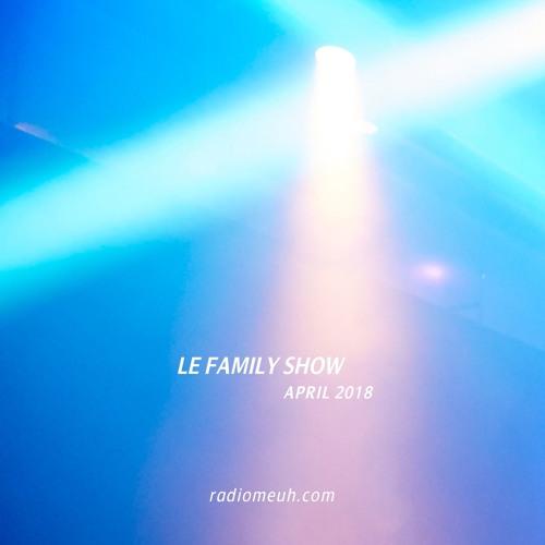 Le Family Show - April 2018