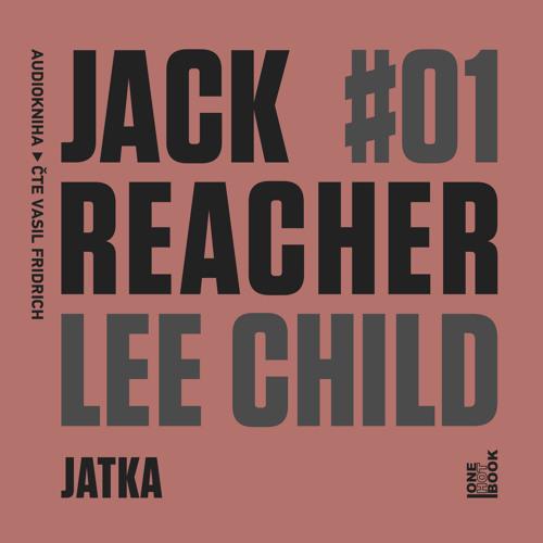 Lee Child - Jack Reacher: Jatka / čte Vasil Fridrich - demo - OneHotBook