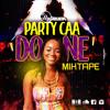 Choice Selecta - 'Party Caa Done' Mixtape (Dancehall) 2018
