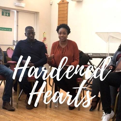 Hardened Hearts | @IfyAlexis