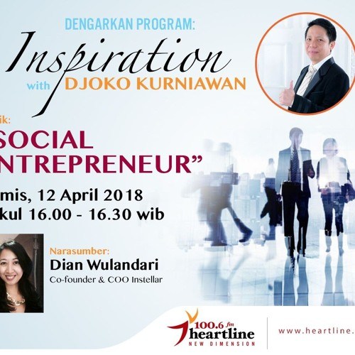 Social Entrepreneur - Inspiration with Djoko Kurniawan (12 April 2018)