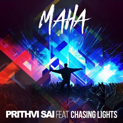 MAHA - Prithvi Sai Feat. Chasing Lights