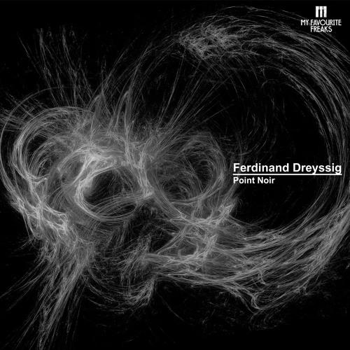 Ferdinand Dreyssig - Point Noir EP