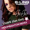 Leave (Get Out) by Jojo (moombahton Remix)